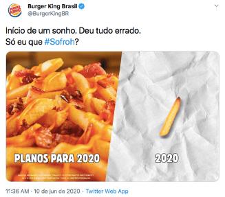 """Print de um tweet do Burger King dizendo """"Inicio de um sonho. Deu tudo errado. Só eu que #Sofroh?"""" Se referindo a imagem contida no tweet de batatas com bacon escrito """"planos para 2020"""" e ao lado uma batata sozinha escrito """"2020""""."""